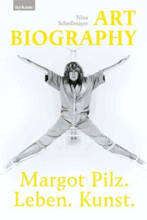 Art Biography. Margot Pilz. Leben. Kunst.